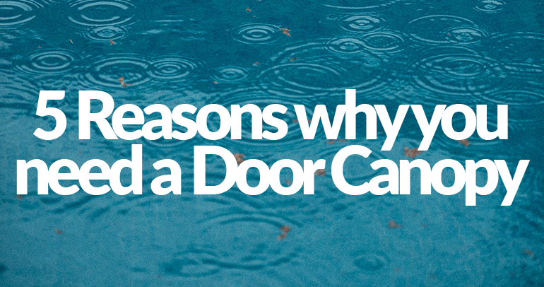 A two-tone blue graphic of falling rain, splashing in the foreground and disappearing into the distance. The text on top reads '5 Reasons why you need a Door Canopy'