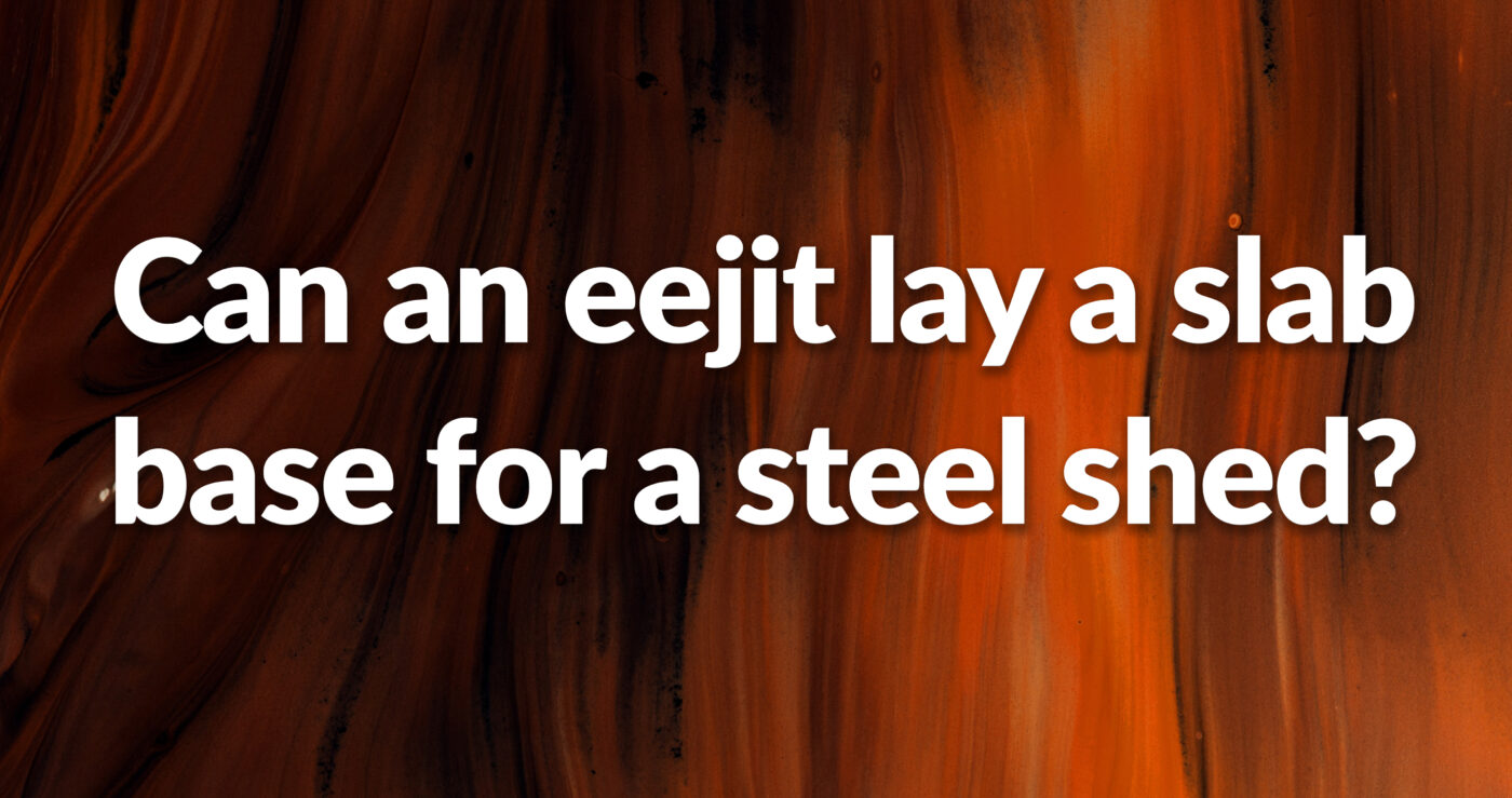 An abstract brown and light brown design with the words ;can an eejit lay a slab base for a steel shed?'