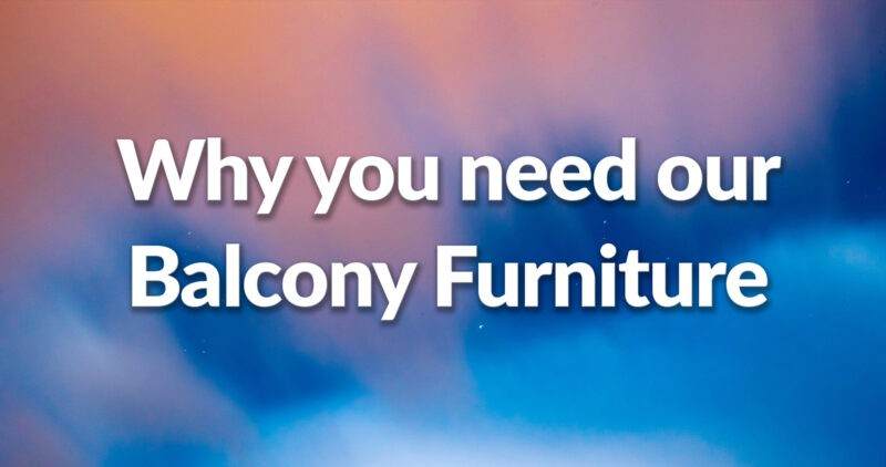 Colourful background with 'Why you need our Balcony Furniture' displayed on top