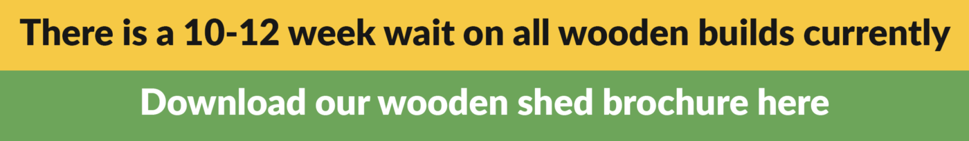 There is a 10-12 week wait on all wooden builds currently / download our wooden brochure here
