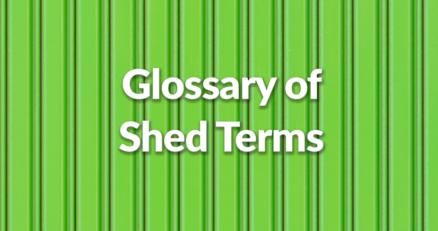 Glossary of Shed Terms