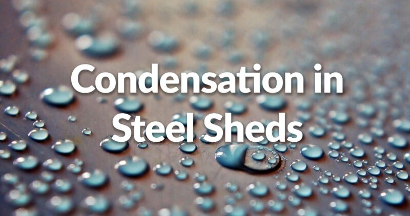 blue condensation droplets on a yellow and black background with the words 'condensation in steel sheds' placed on top