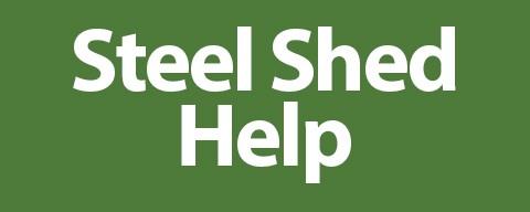 Steel Shed Help