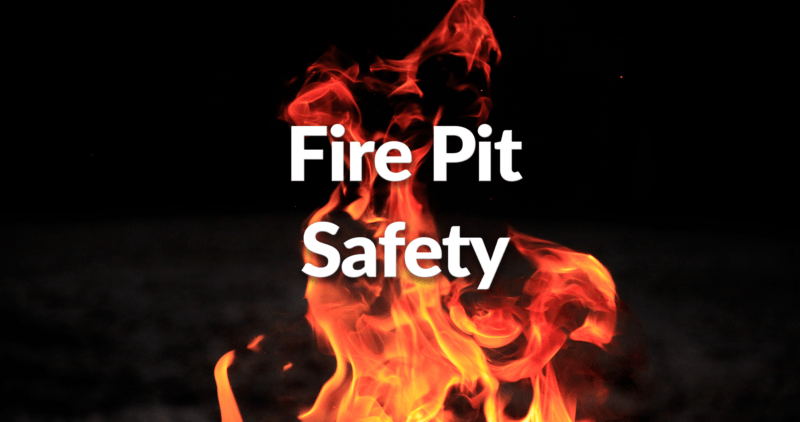 Fire Pit Safety with flames behind it.